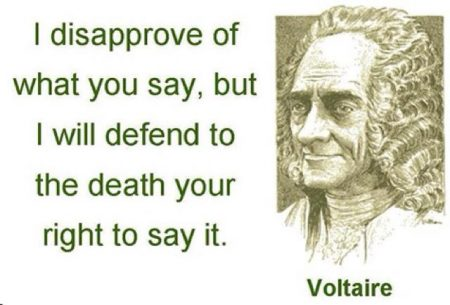 i disapprove of what you say, but i will defend to the death your right to say it